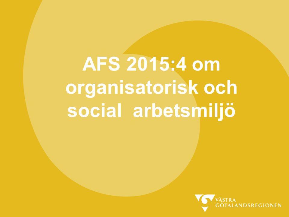 AFS 2015:4 om organisatorisk och social arbetsmiljö