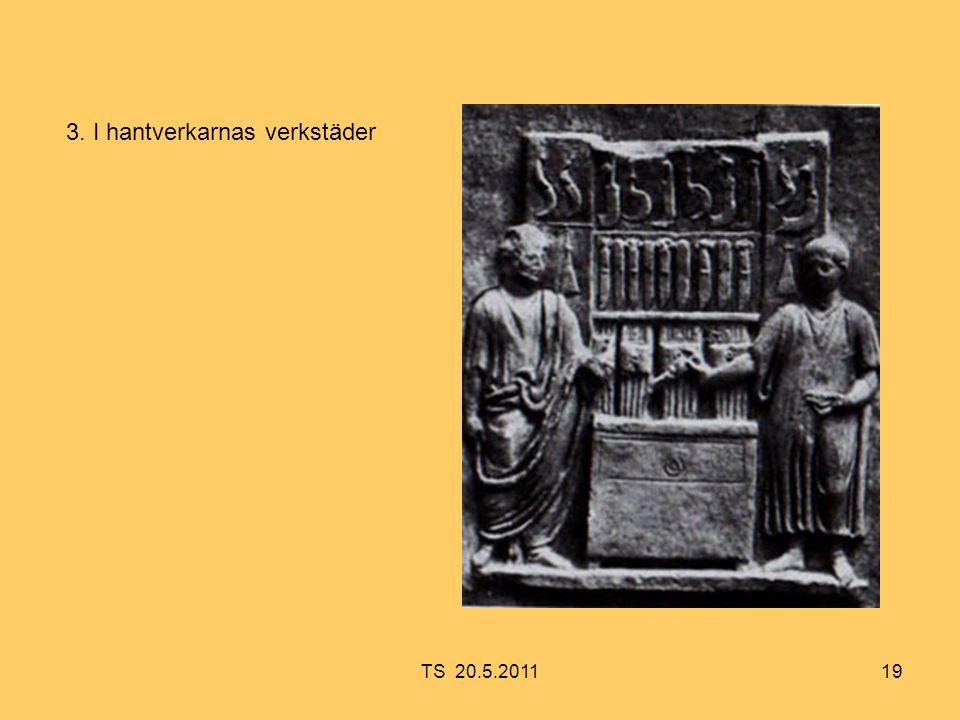 19 3. I hantverkarnas verkstäder TS 20.5.2011