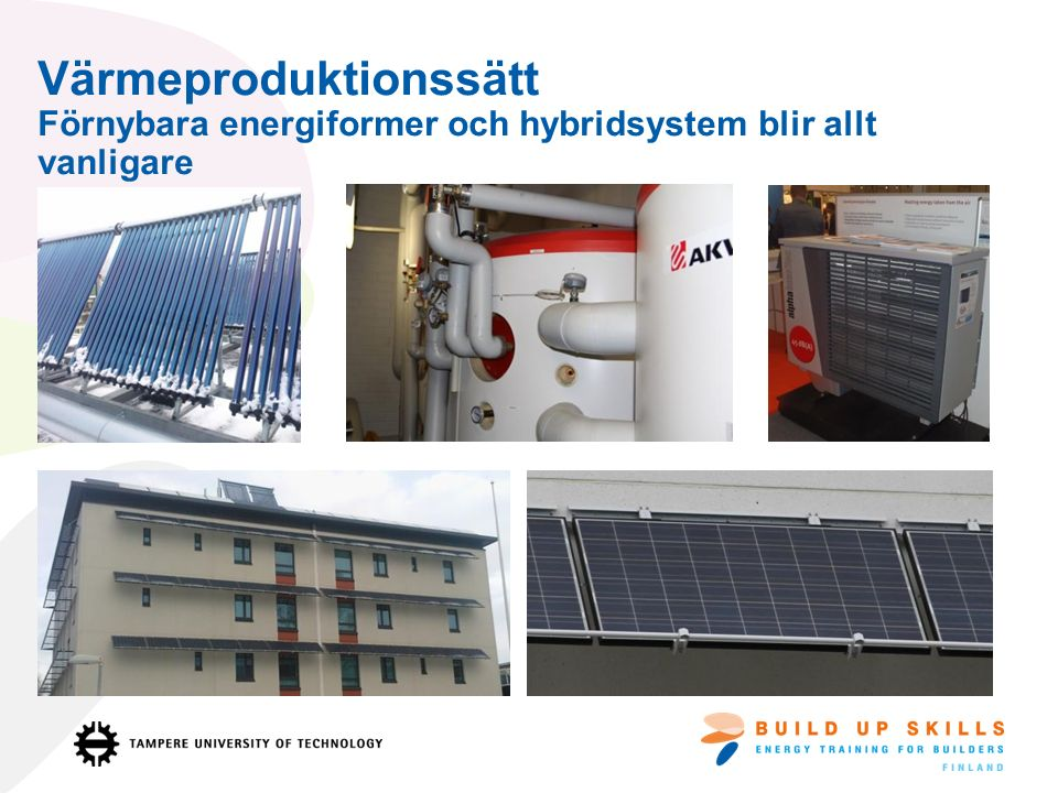 Värmeproduktionssätt Förnybara energiformer och hybridsystem blir allt vanligare