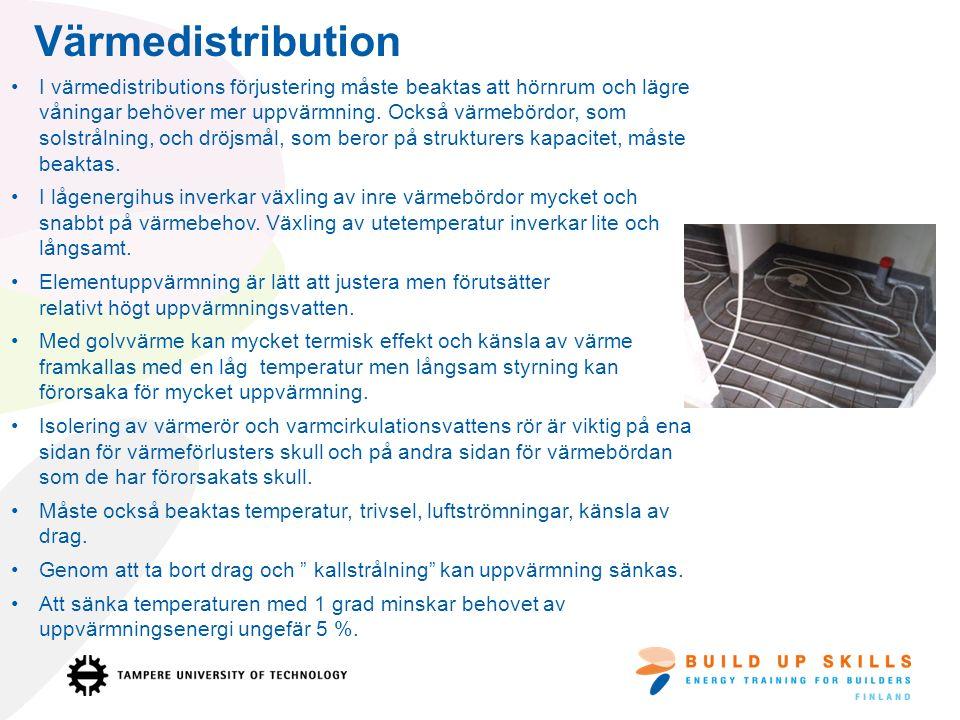 Värmedistribution I värmedistributions förjustering måste beaktas att hörnrum och lägre våningar behöver mer uppvärmning.