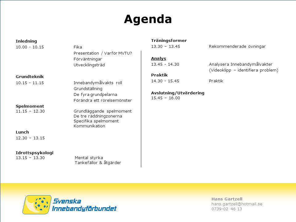 Hans Gartzell hans.gartzell@hotmail.se 0739-02 46 13 Agenda Inledning 10.00 - 10.15Fika Presentation / Varför MVTU? Förväntningar Utvecklingsträd Grun