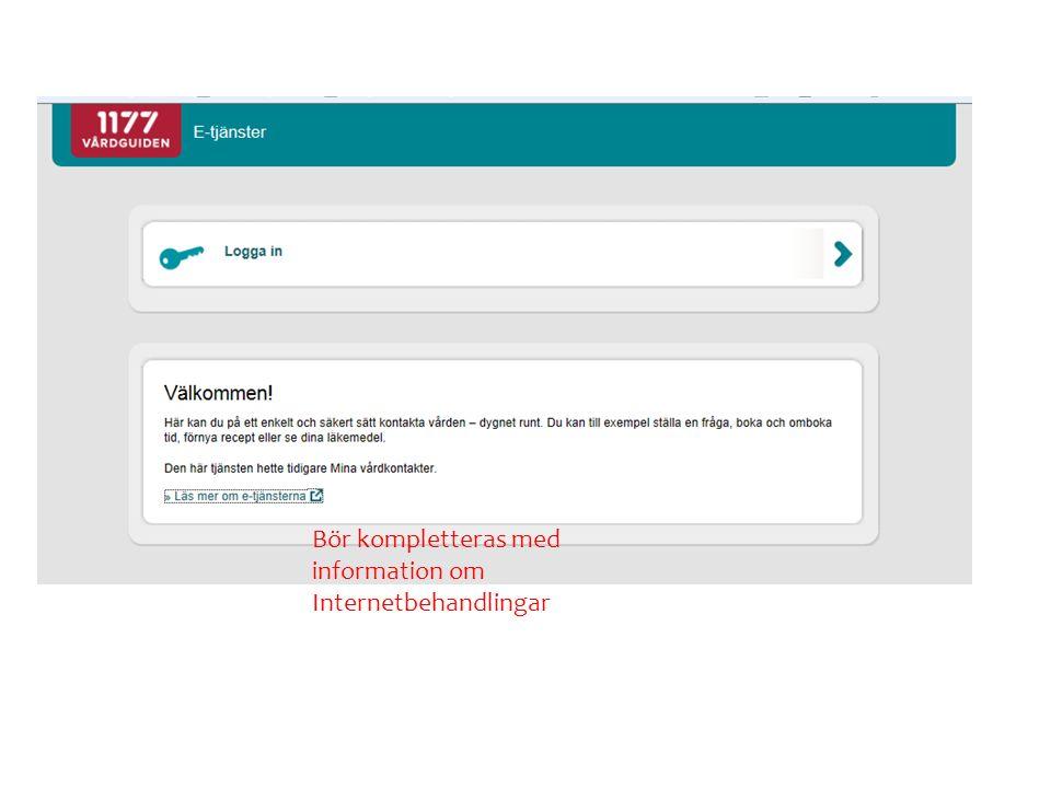 Bör kompletteras med information om Internetbehandlingar