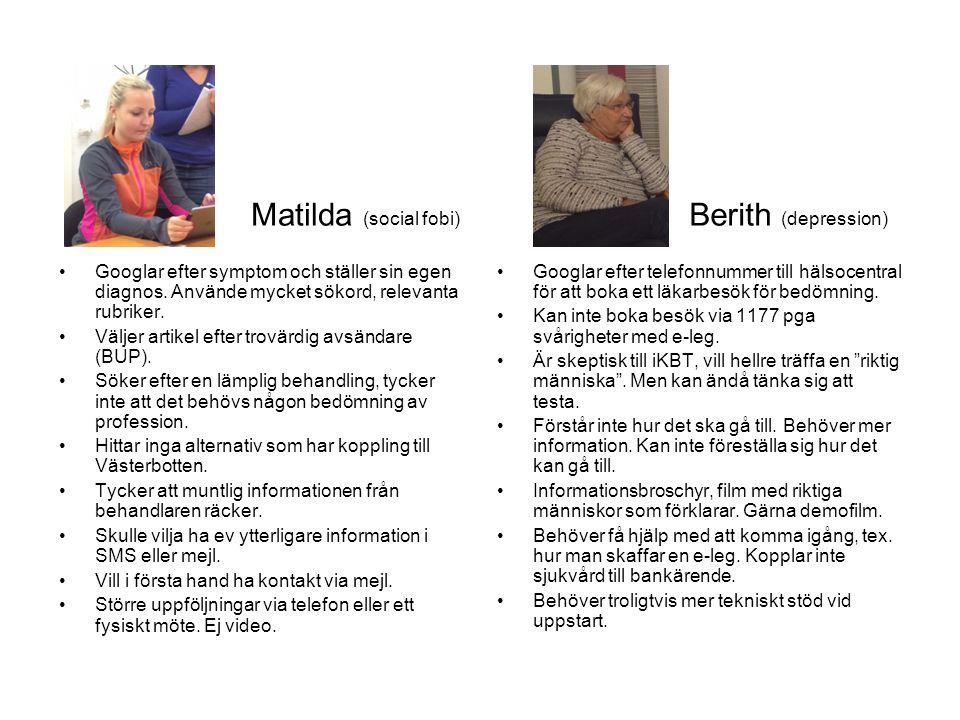 Matilda (social fobi) Googlar efter symptom och ställer sin egen diagnos. Använde mycket sökord, relevanta rubriker. Väljer artikel efter trovärdig av