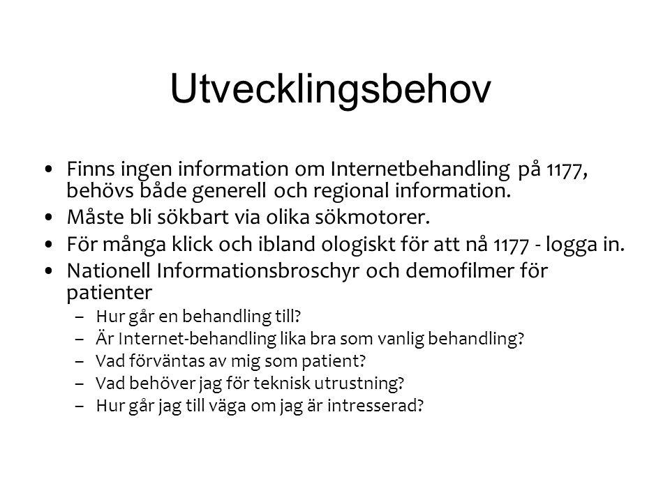 Utvecklingsbehov Finns ingen information om Internetbehandling på 1177, behövs både generell och regional information. Måste bli sökbart via olika sök