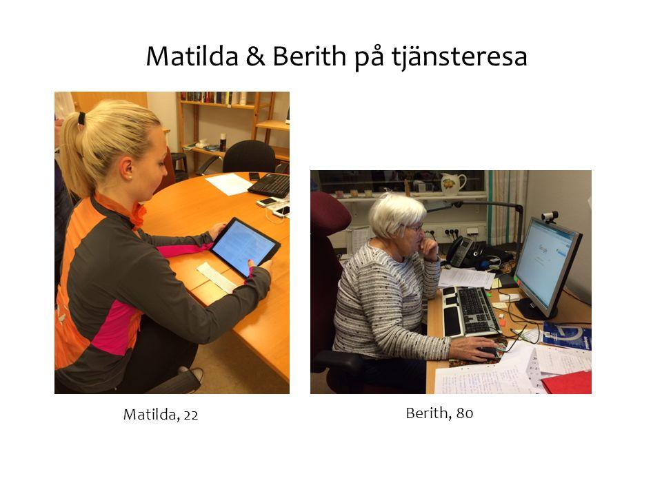 Matilda, 22 Berith, 80 Matilda & Berith på tjänsteresa