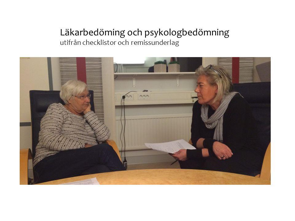 Läkarbedöming och psykologbedömning utifrån checklistor och remissunderlag