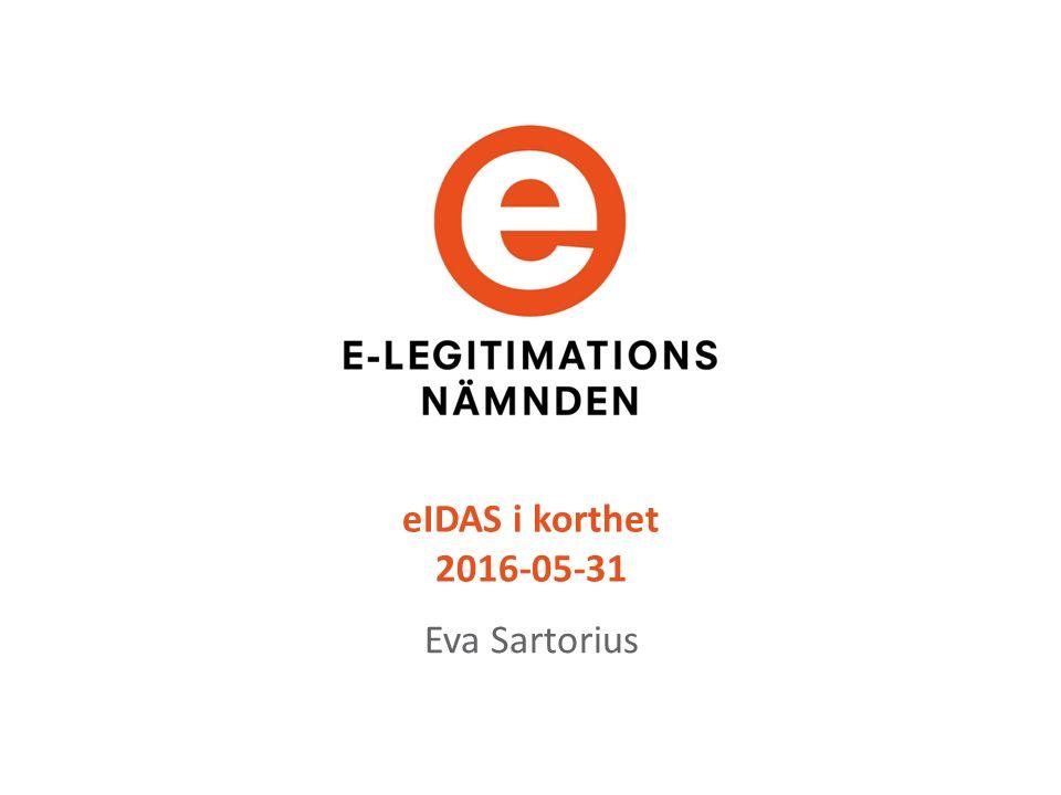 eIDAS i korthet 2016-05-31 Eva Sartorius