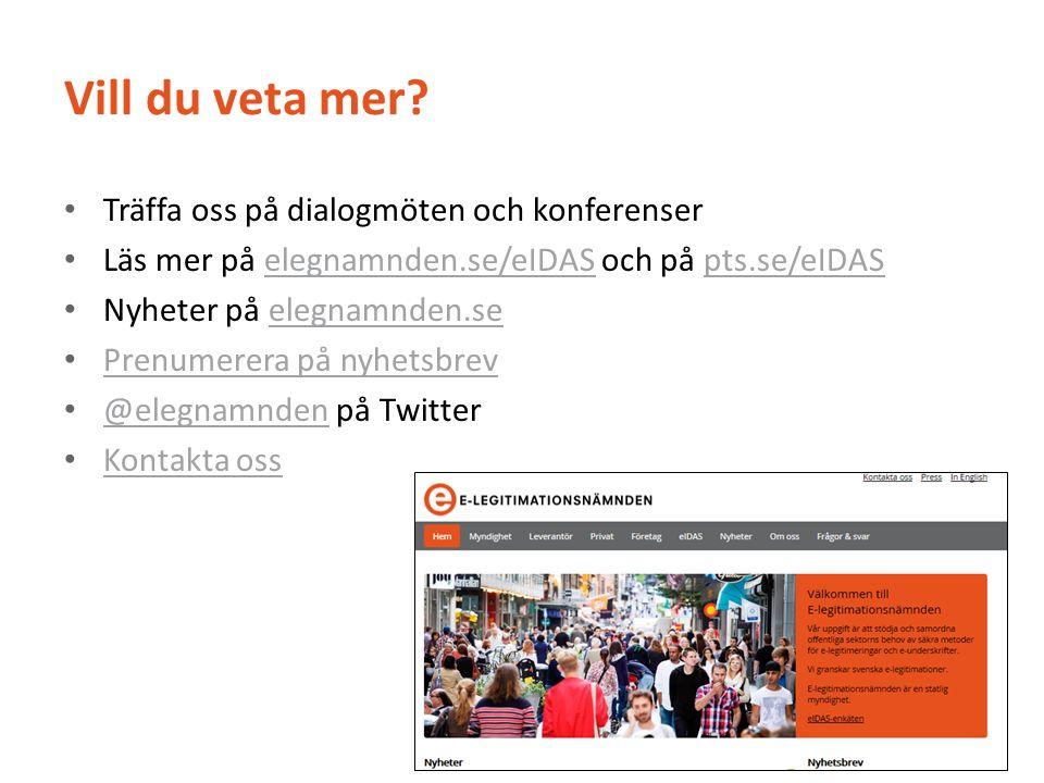 Vill du veta mer? Träffa oss på dialogmöten och konferenser Läs mer på elegnamnden.se/eIDAS och på pts.se/eIDASelegnamnden.se/eIDASpts.se/eIDAS Nyhete
