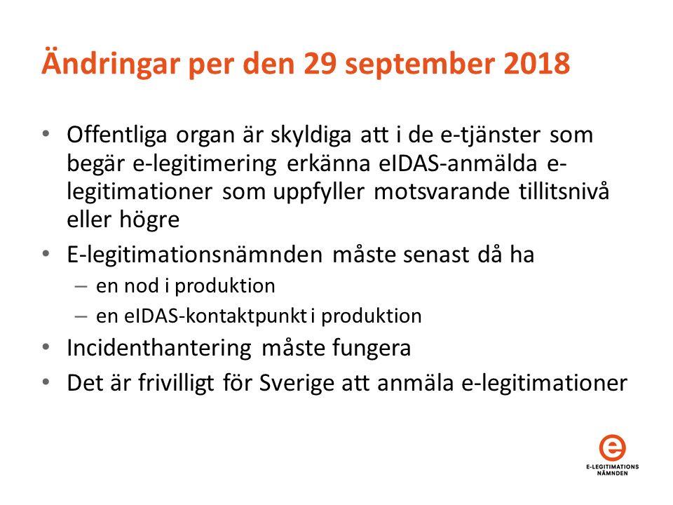 Ändringar per den 29 september 2018 Offentliga organ är skyldiga att i de e-tjänster som begär e-legitimering erkänna eIDAS-anmälda e- legitimationer