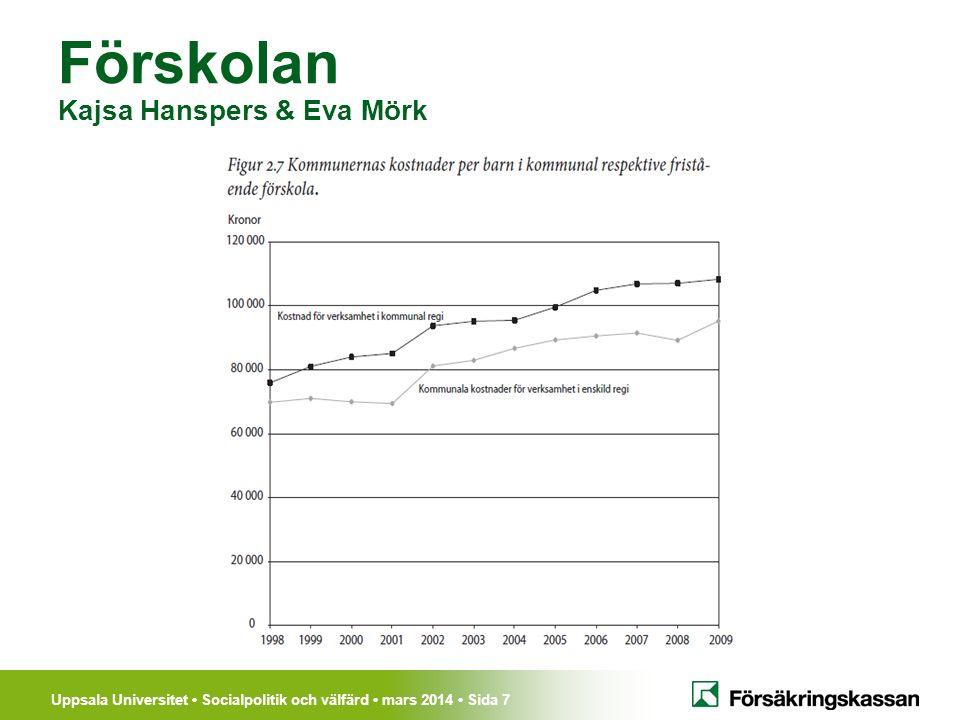 Uppsala Universitet Socialpolitik och välfärd mars 2014 Sida 8 Förskolan