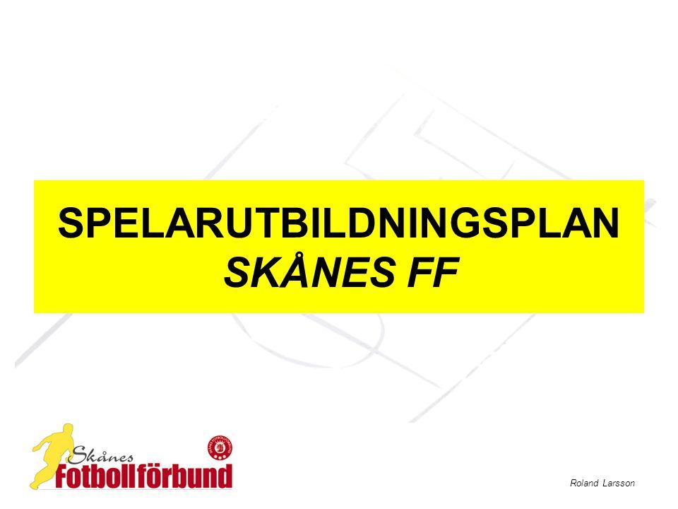 Roland Larsson SPELARUTBILDNINGSPLAN SKÅNES FF