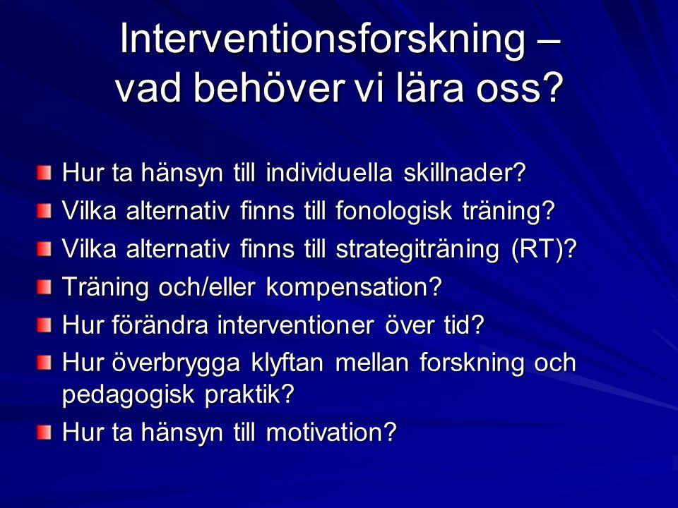Interventionsforskning – vad behöver vi lära oss.Hur ta hänsyn till individuella skillnader.