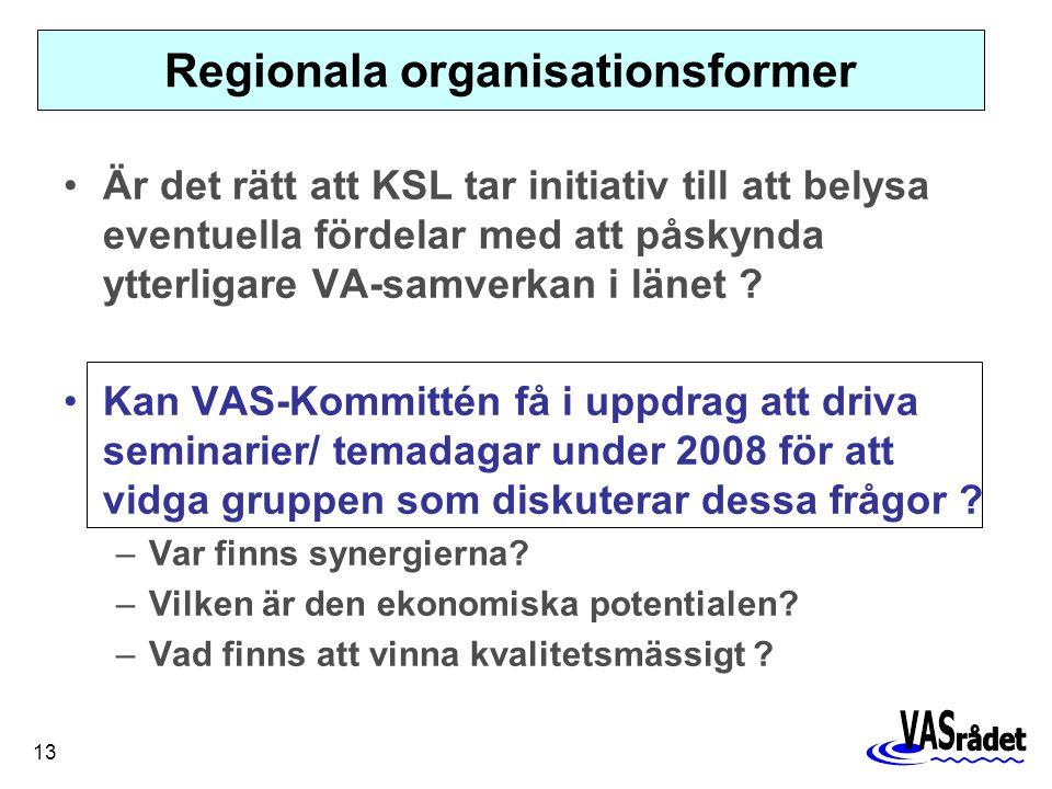 13 Är det rätt att KSL tar initiativ till att belysa eventuella fördelar med att påskynda ytterligare VA-samverkan i länet .