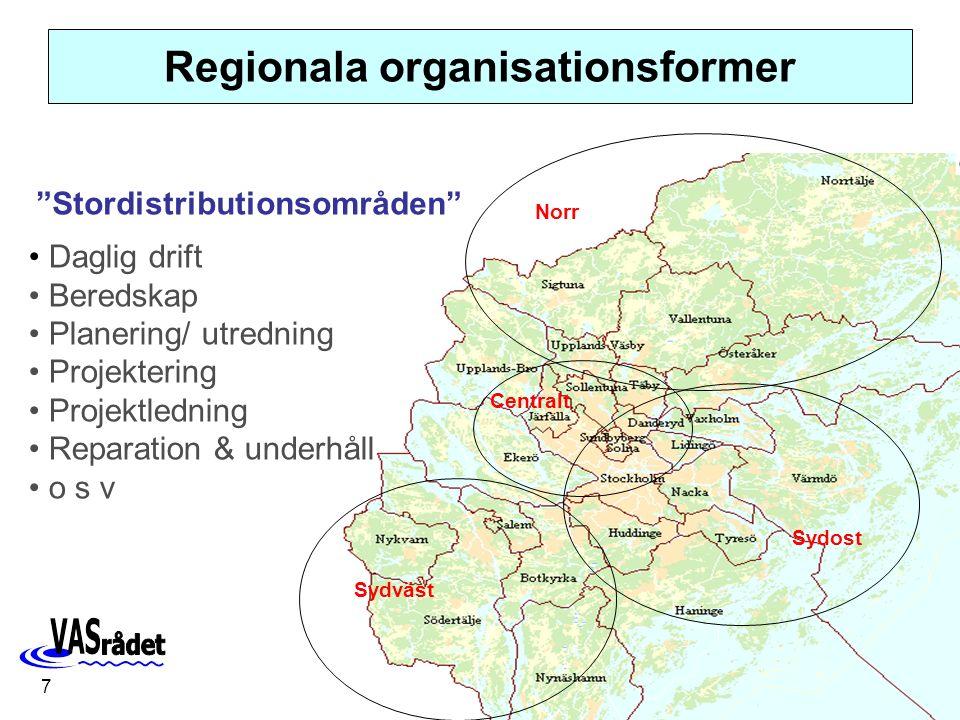 7 Norr Centralt Sydväst Sydost Regionala organisationsformer Stordistributionsområden Daglig drift Beredskap Planering/ utredning Projektering Projektledning Reparation & underhåll o s v