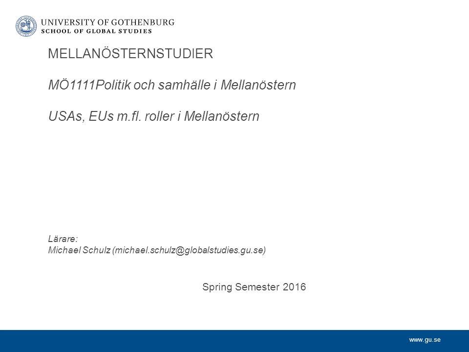 www.gu.se MELLANÖSTERNSTUDIER MÖ1111Politik och samhälle i Mellanöstern USAs, EUs m.fl.