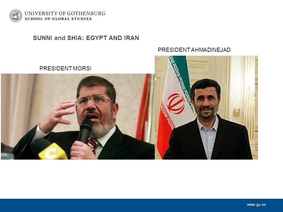www.gu.se SUNNI and SHIA: EGYPT AND IRAN PRESIDENT MORSI PRESIDENT AHMADINEJAD