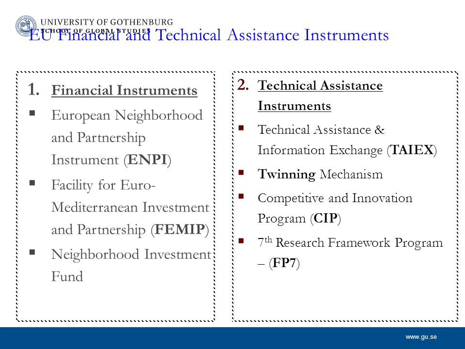 www.gu.se 1. Financial Instruments  European Neighborhood and Partnership Instrument (ENPI)  Facility for Euro- Mediterranean Investment and Partner