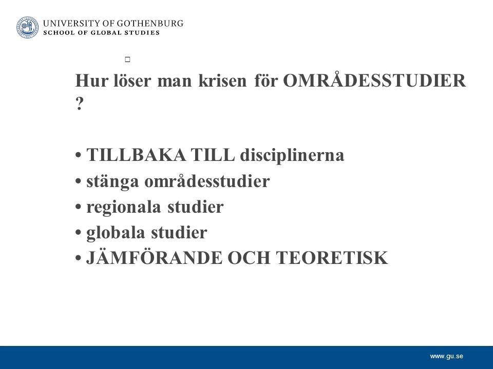 www.gu.se Hur löser man krisen för OMRÅDESSTUDIER .