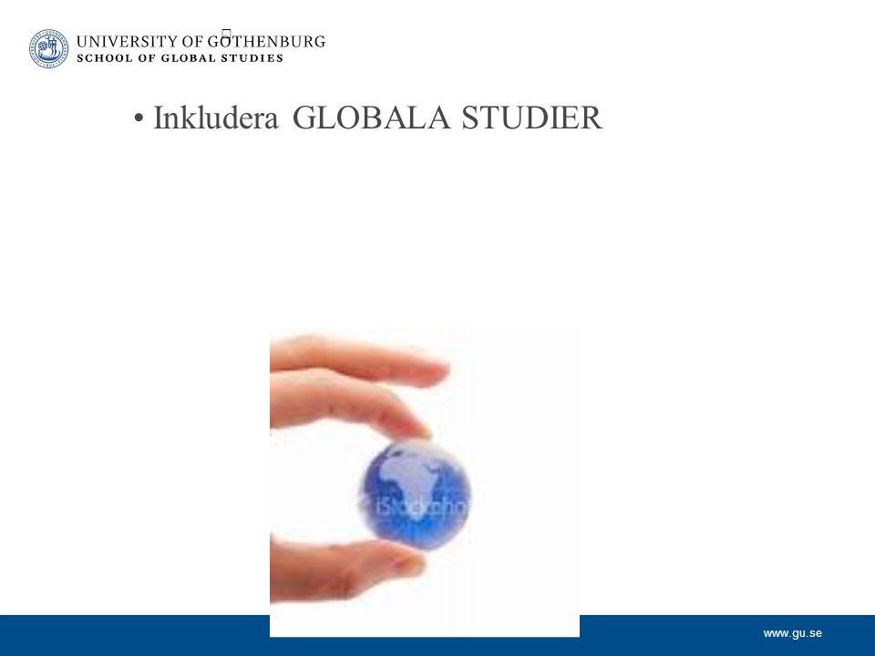 www.gu.se Inkludera GLOBALA STUDIER