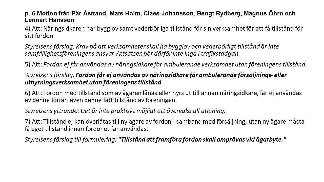 p. 6 Motion från Pär Åstrand, Mats Holm, Claes Johansson, Bengt Rydberg, Magnus Öhrn och Lennart Hansson 4) Att: Näringsidkaren har bygglov samt veder