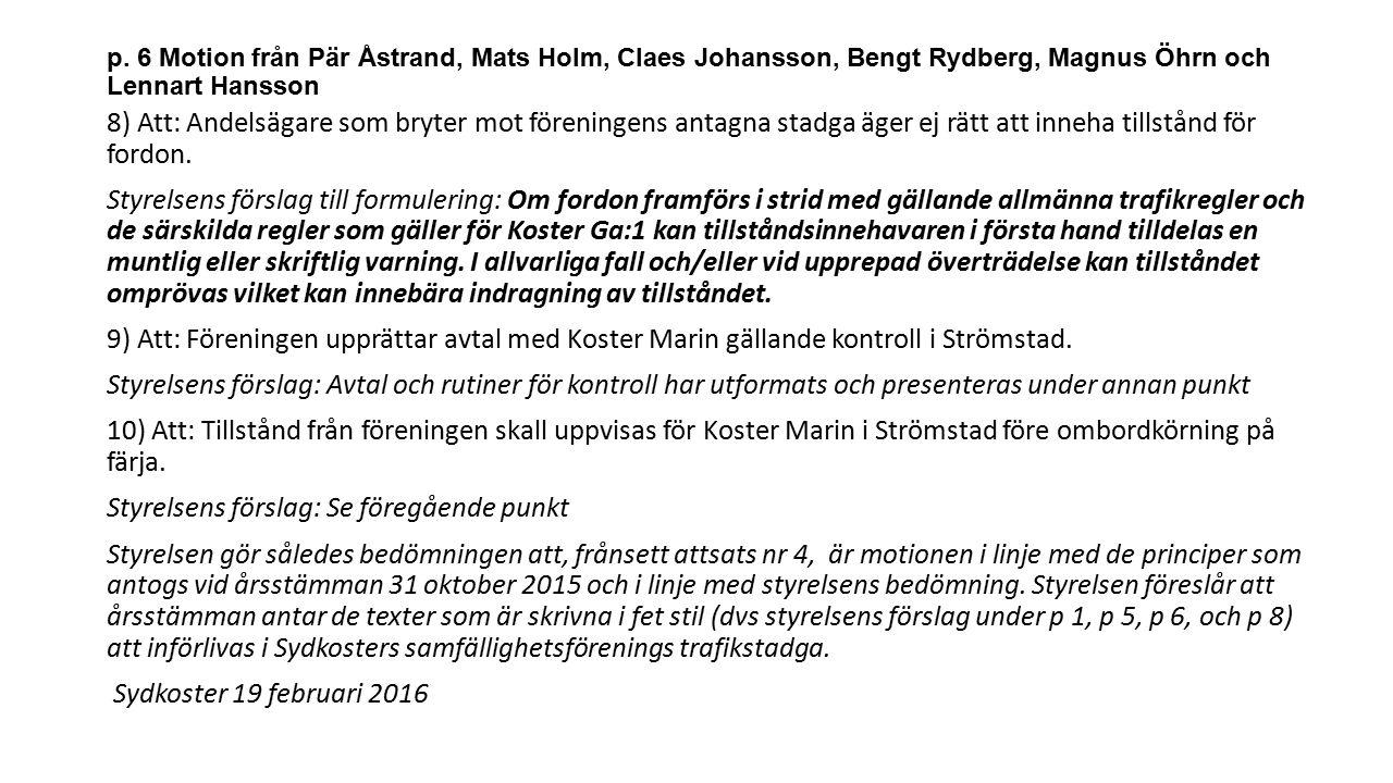 p. 6 Motion från Pär Åstrand, Mats Holm, Claes Johansson, Bengt Rydberg, Magnus Öhrn och Lennart Hansson 8) Att: Andelsägare som bryter mot föreningen
