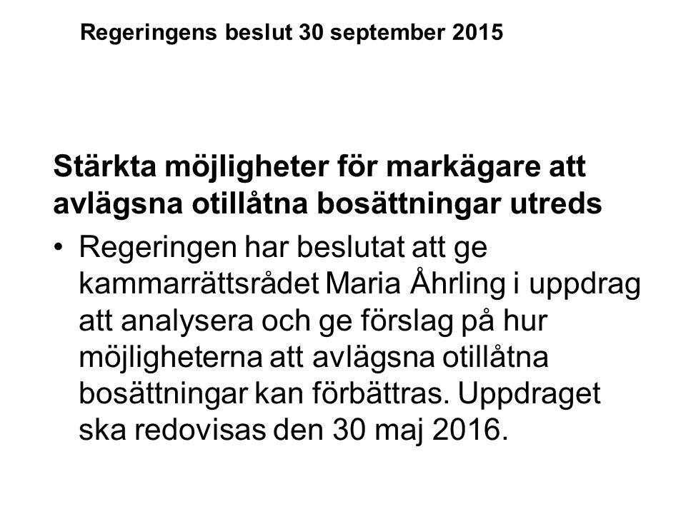 Stärkta möjligheter för markägare att avlägsna otillåtna bosättningar utreds Regeringen har beslutat att ge kammarrättsrådet Maria Åhrling i uppdrag att analysera och ge förslag på hur möjligheterna att avlägsna otillåtna bosättningar kan förbättras.