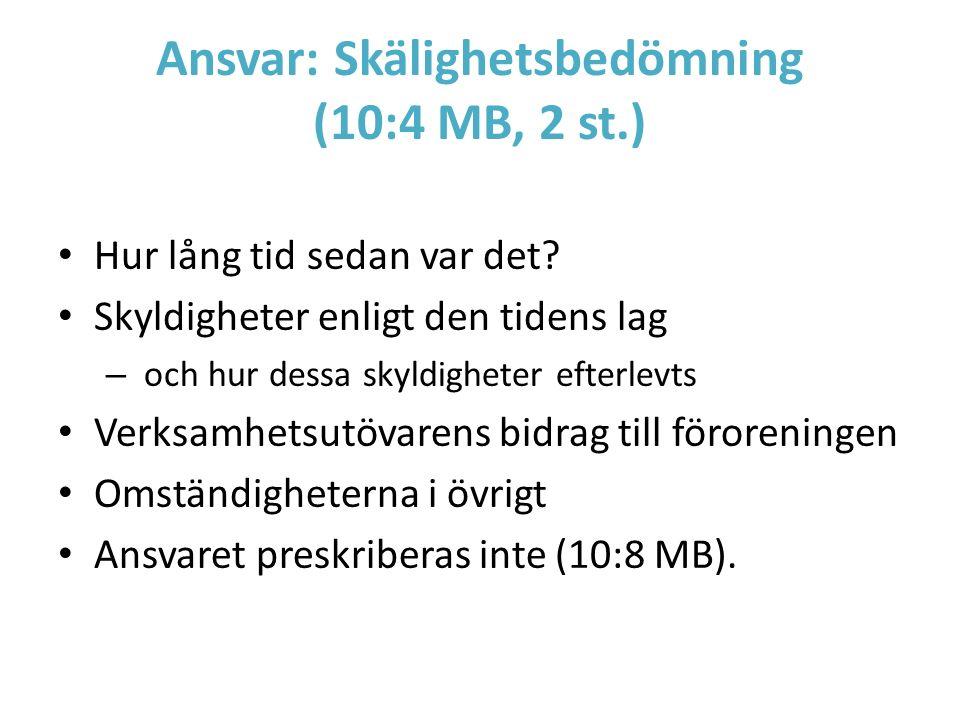 Ansvar: Skälighetsbedömning (10:4 MB, 2 st.) Hur lång tid sedan var det? Skyldigheter enligt den tidens lag – och hur dessa skyldigheter efterlevts Ve