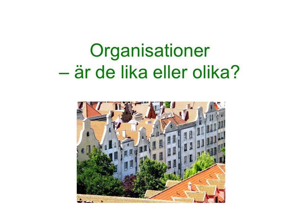 Organisationer – är de lika eller olika?