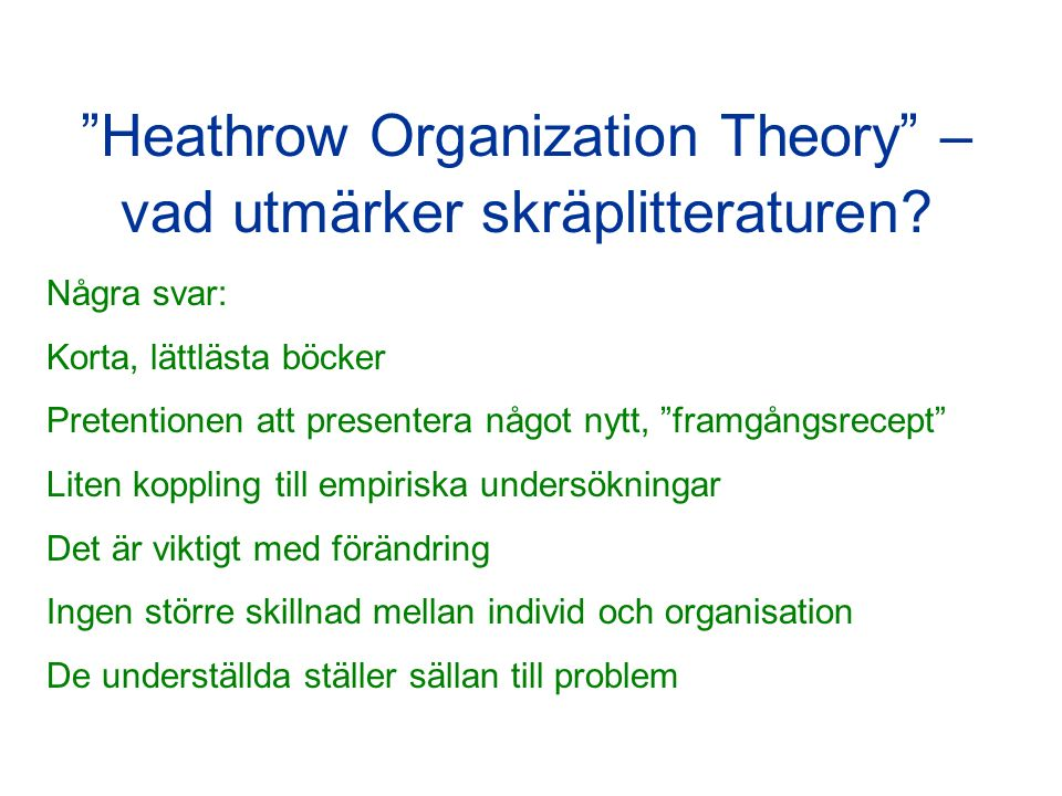 Heathrow Organization Theory – vad utmärker skräplitteraturen.