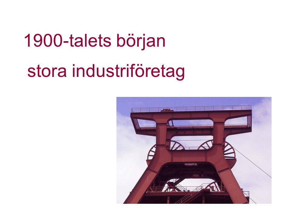 1900-talets början stora industriföretag
