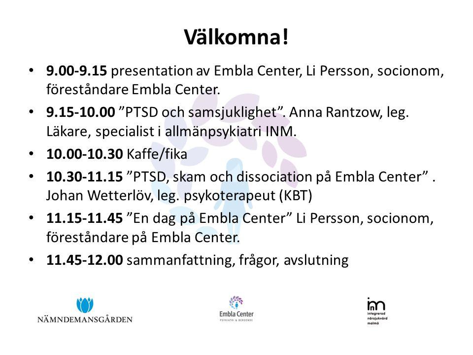 Välkomna. 9.00-9.15 presentation av Embla Center, Li Persson, socionom, föreståndare Embla Center.