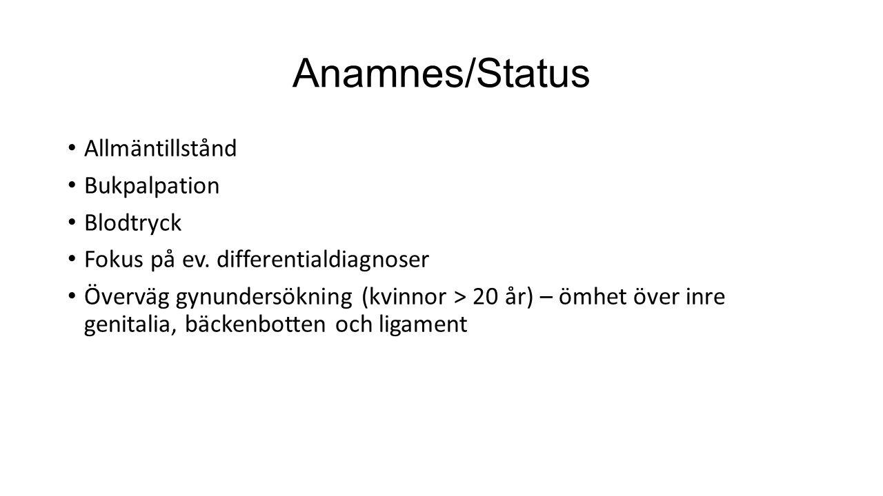 Anamnes/Status Allmäntillstånd Bukpalpation Blodtryck Fokus på ev.
