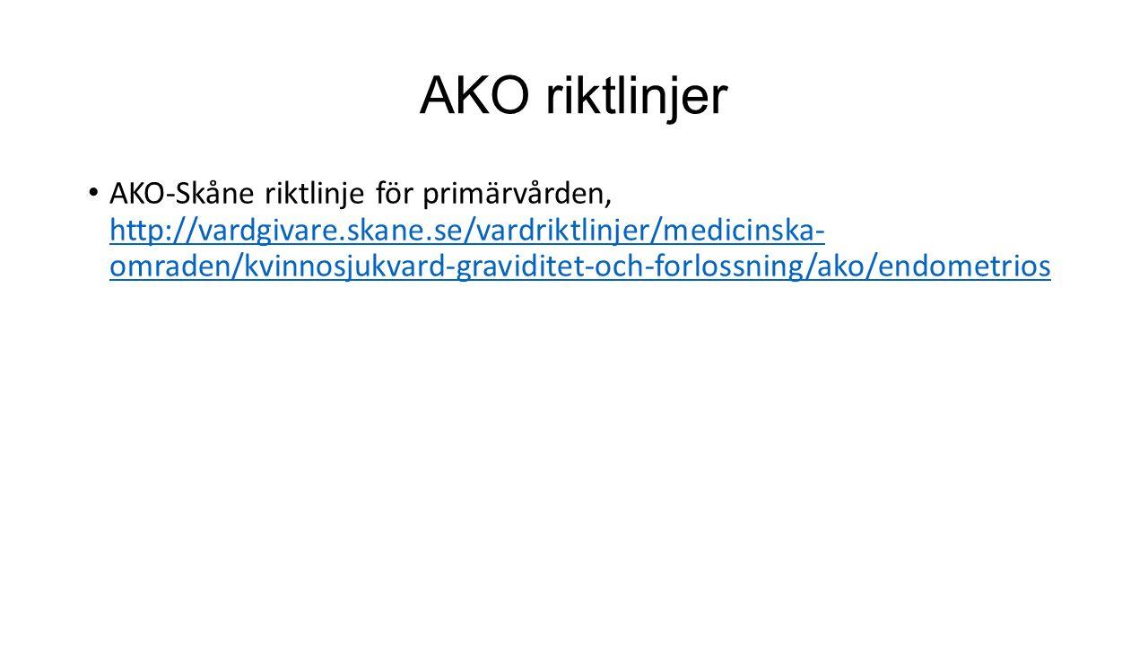 AKO riktlinjer AKO-Skåne riktlinje för primärvården, http://vardgivare.skane.se/vardriktlinjer/medicinska- omraden/kvinnosjukvard-graviditet-och-forlossning/ako/endometrios http://vardgivare.skane.se/vardriktlinjer/medicinska- omraden/kvinnosjukvard-graviditet-och-forlossning/ako/endometrios