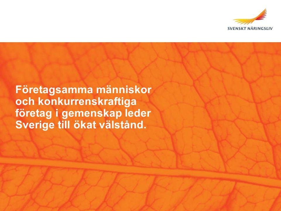 Företagsamma människor och konkurrenskraftiga företag i gemenskap leder Sverige till ökat välstånd.