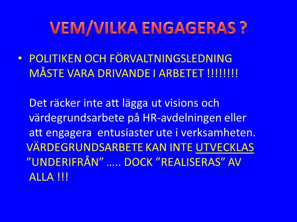 POLITIKEN OCH FÖRVALTNINGSLEDNING MÅSTE VARA DRIVANDE I ARBETET !!!!!!!.