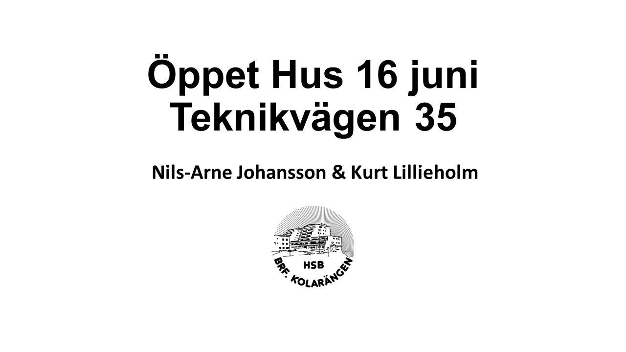Öppet Hus 16 juni Teknikvägen 35 Nils-Arne Johansson & Kurt Lillieholm