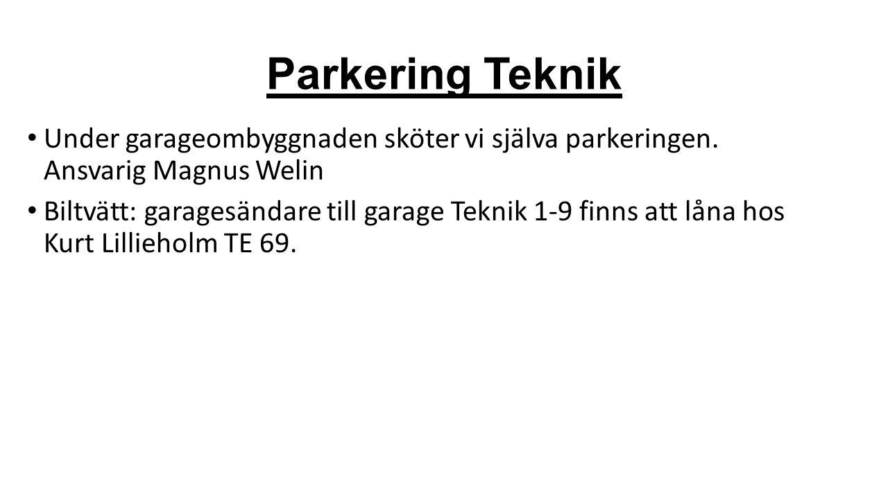 Parkering Teknik Under garageombyggnaden sköter vi själva parkeringen.