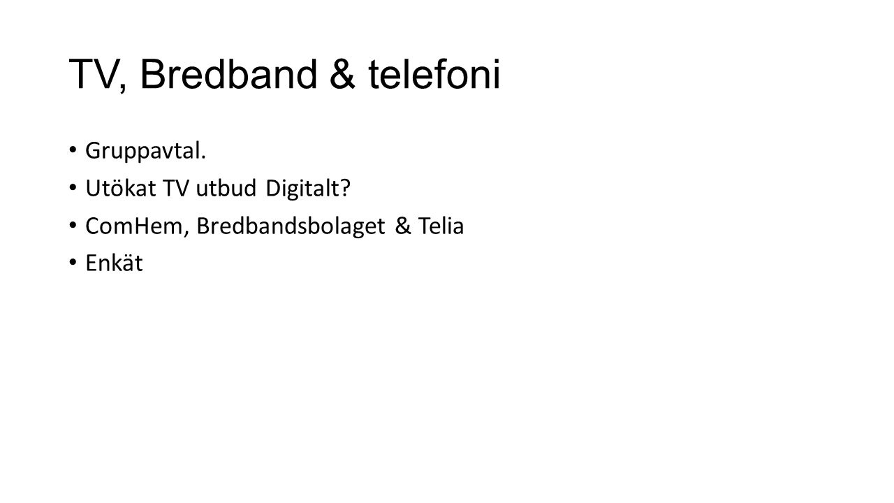 TV, Bredband & telefoni Gruppavtal.Utökat TV utbud Digitalt.