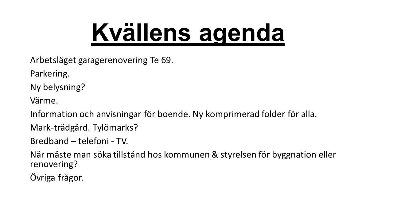 Kvällens agenda Arbetsläget garagerenovering Te 69.