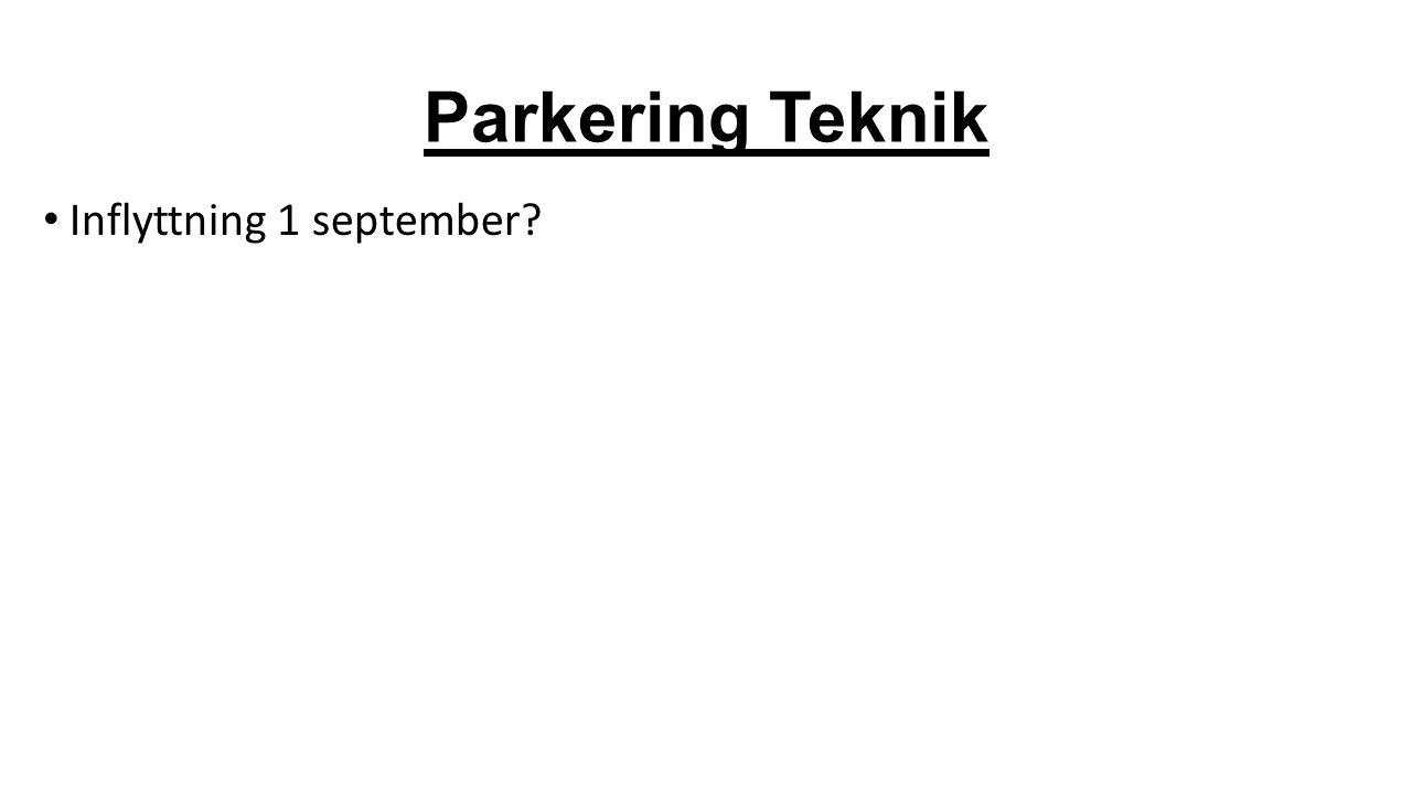 Parkering Teknik Inflyttning 1 september?