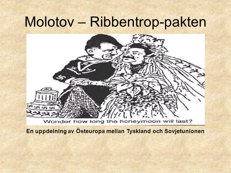Molotov – Ribbentrop-pakten En uppdelning av Östeuropa mellan Tyskland och Sovjetunionen