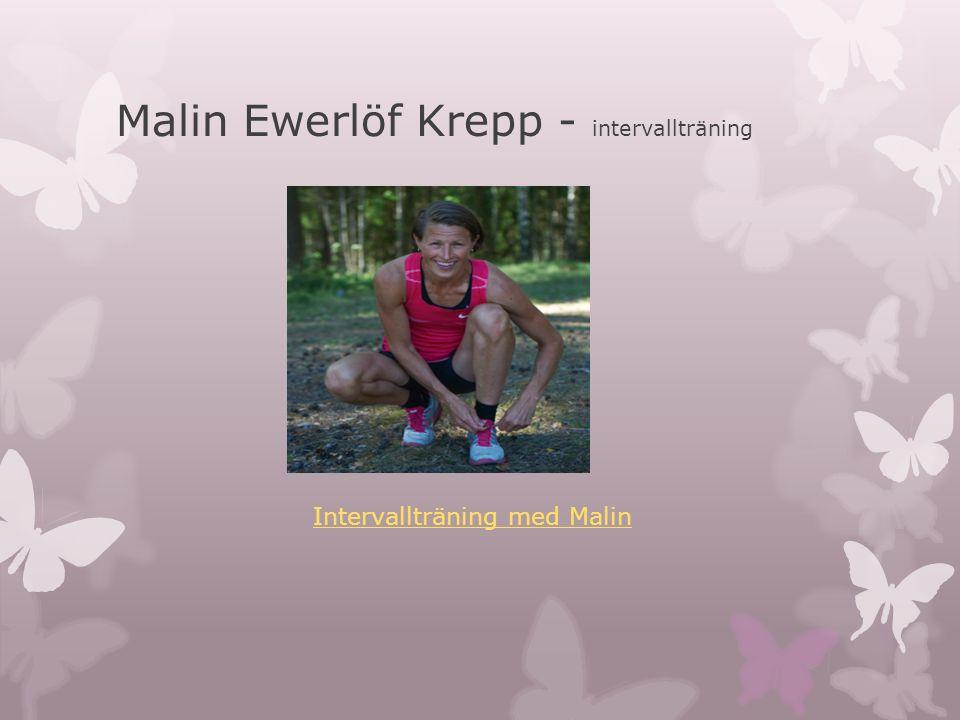 Malin Ewerlöf Krepp - intervallträning Intervallträning med Malin
