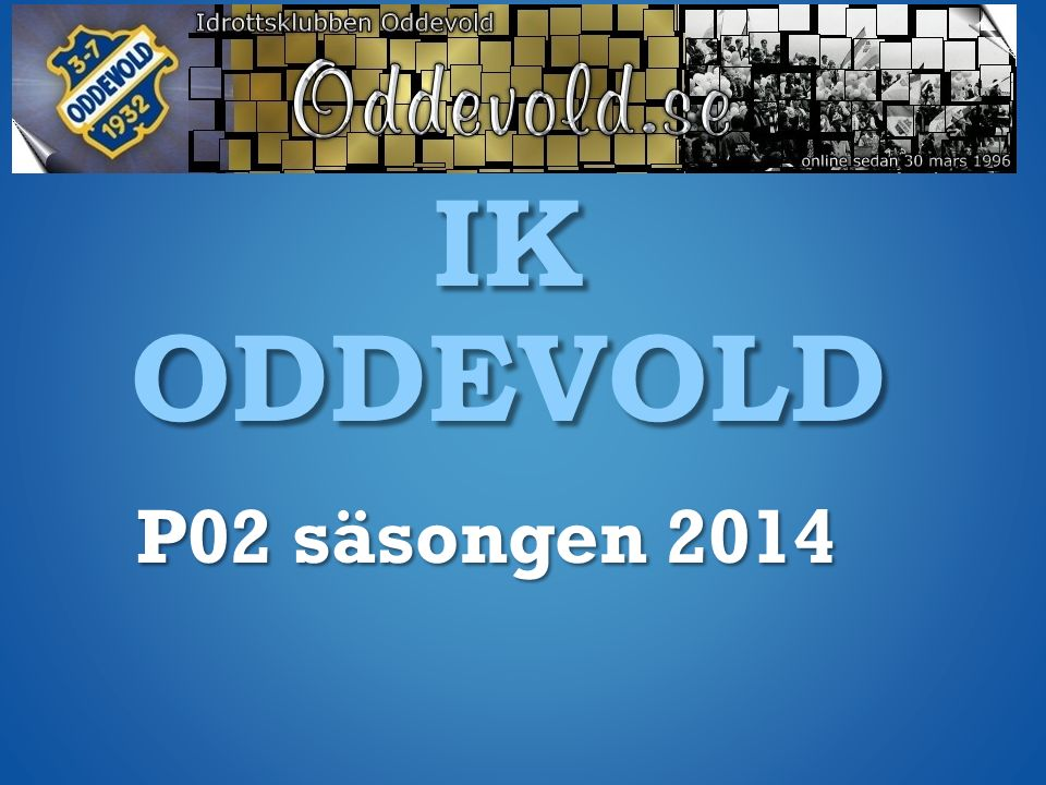 IK ODDEVOLD P02 säsongen 2014