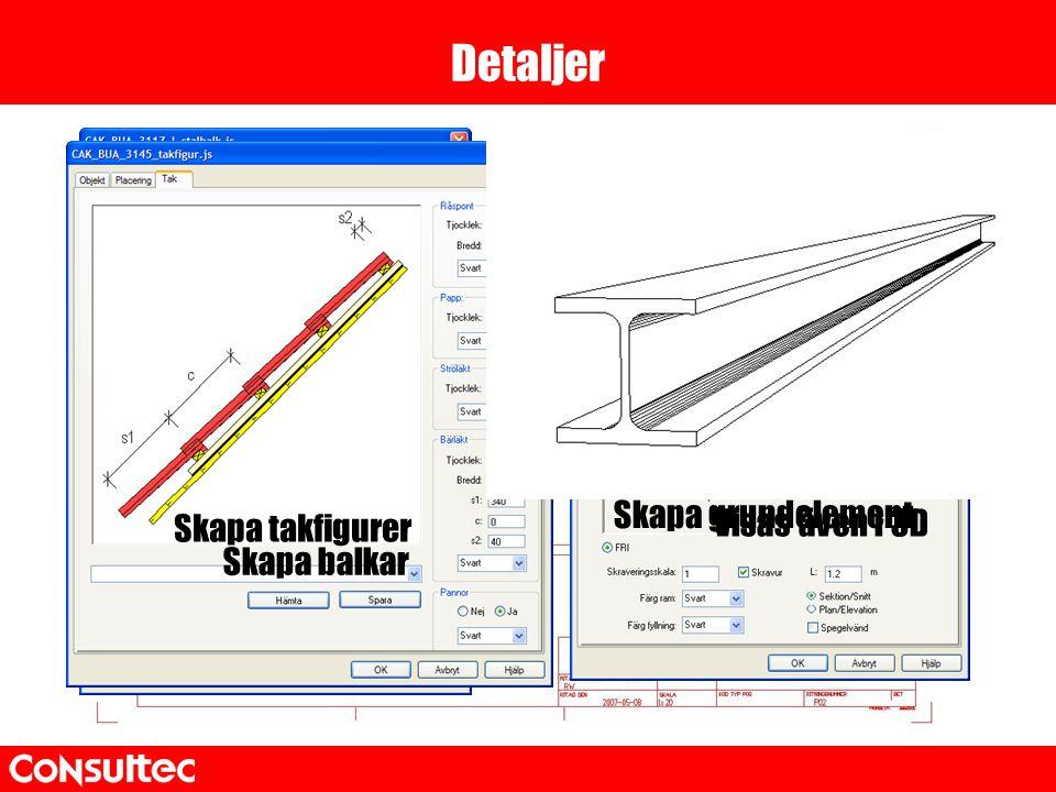 Skapa systemritningar Skapa takfigurer Skapa grundelement Skapa balkar Visas även i 3D