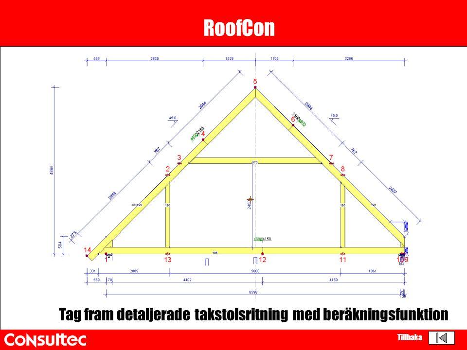 RoofCon Tag fram detaljerade takstolsritning med beräkningsfunktion Tillbaka