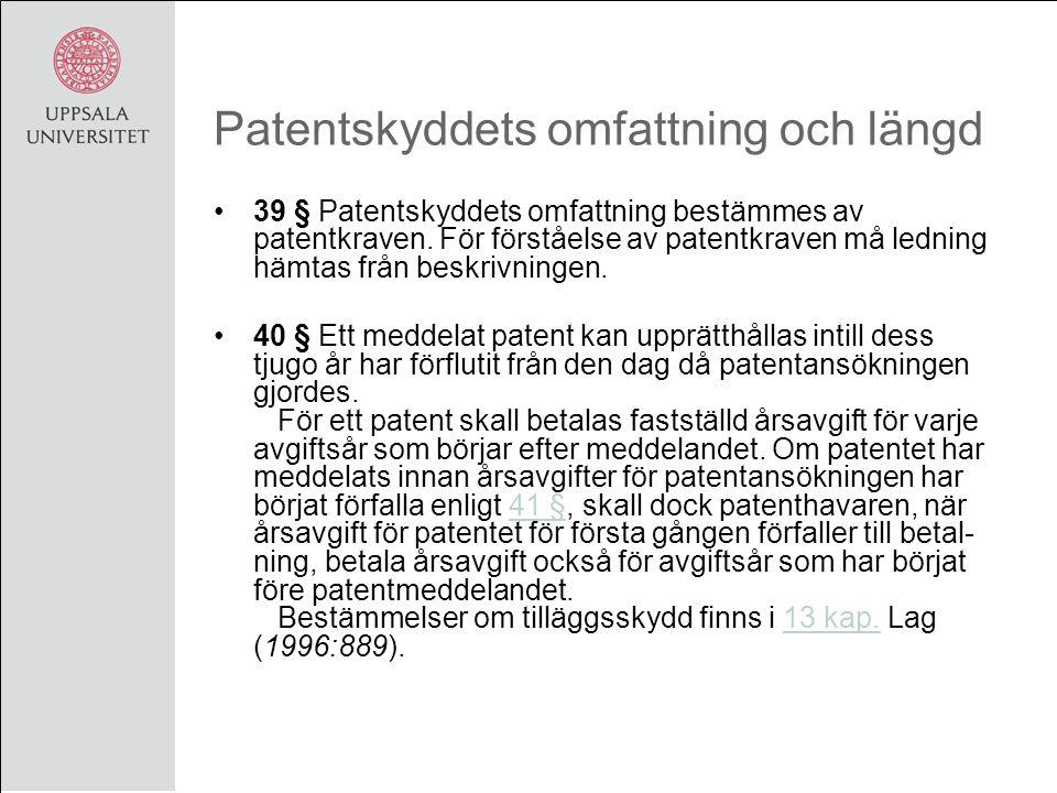 Patentskyddets omfattning och längd 39 § Patentskyddets omfattning bestämmes av patentkraven.