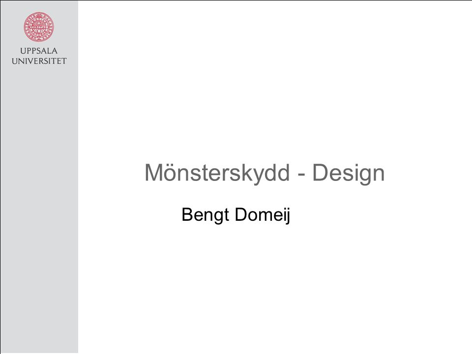Mönsterskydd - Design Bengt Domeij