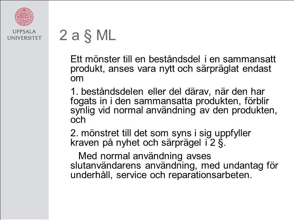 2 a § ML Ett mönster till en beståndsdel i en sammansatt produkt, anses vara nytt och särpräglat endast om 1.