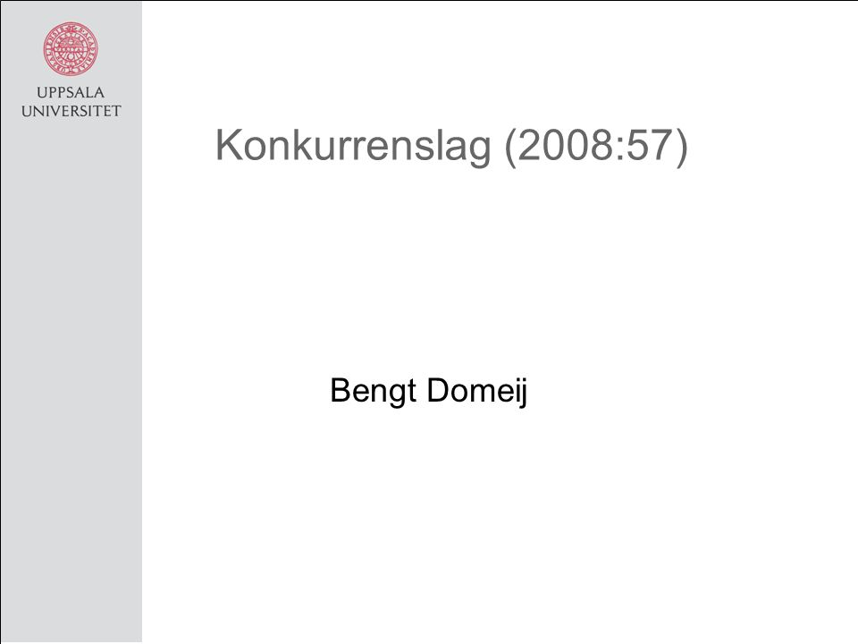 Konkurrenslag (2008:57) Bengt Domeij