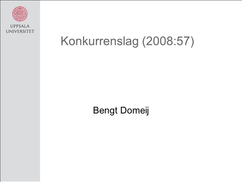 Konkurrenslag (2008:57) Bengt Domeij